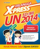 Erlangga X-Press UN SDMI 2014 Bahasa Indonesiam