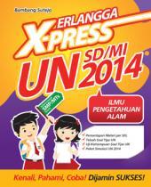 Erlangga X-Press UN SDMI 2014 Ilmu Pengetahuan Alamm