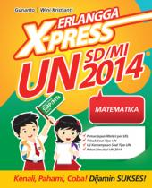 Erlangga X-Press UN SDMI 2014 Matematikam