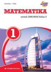 Matematika untuk SMKMAK Kelas X (Kurikulum 2013) (Jilid 1)m
